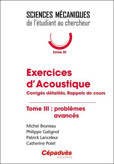 Exercices d'acoustique. Volume 3, Problèmes avancés