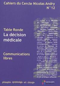 Cahiers du Cercle Nicolas Andry : philosophie, épistémologie, art, chirurgie. n° 12, La décision médicale