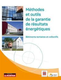 Méthodes et outils de la garantie de résultats énergétiques