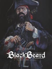 Blackbeard. Volume 1, Pendez-les haut et court !