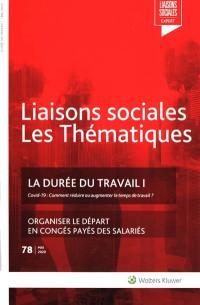 Liaisons sociales. Les thématiques, n° 78. La durée du travail 1 : Covid-19 : comment réduire et augmenter le temps de travail ?