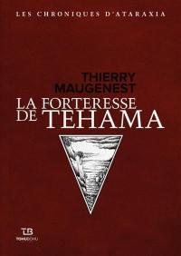 Chroniques d'Ataraxia, La forteresse du Téhama