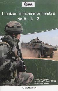L'action militaire terrestre de A... à... Z