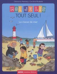 Moi, je lis tout seul !. Volume 17, La classe de mer