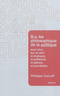 B.a.-ba philosophique de la politique