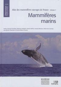 Atlas des mammifères sauvages de France. Volume 1, Mammifères marins