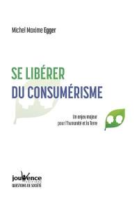Se libérer du consumérisme