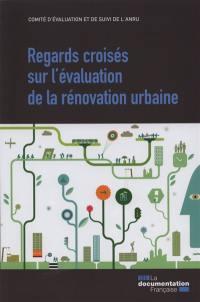 Regards croisés sur l'évaluation de la rénovation urbaine