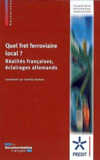 Quel fret ferroviaire local ?