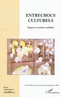 Géographie et cultures. n° 68, Entrechocs culturels