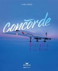 Concorde : histoire d'un mythe