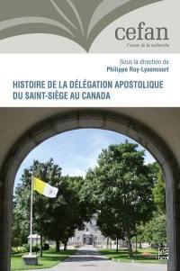 Histoire de la délégation apostolique du Saint-Siège au Canada