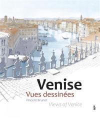 Venise : vues dessinées. Views of Venice