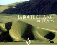 La route de la soie en 68 jours