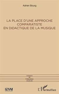 La place d'une approche comparatiste en didactique de la musique