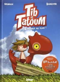 Tib & Tatoum. Vol. 1. Bienvenue au clan !