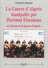 La guerre d'Algérie manipulée par Hartmut Elsenhans