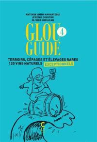 Glou guide. Volume 4, Terroirs, cépages et élevages rares