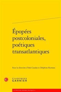 Epopées postcoloniales, poétiques transatlantiques