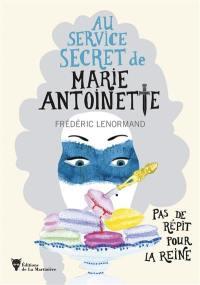 Au service secret de Marie-Antoinette, Pas de répit pour la reine