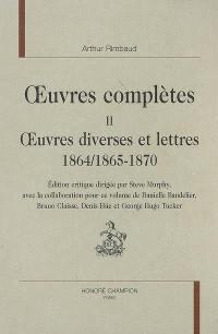 Oeuvres complètes. Volume 2, Oeuvres diverses et lettres 1864, 1865-1870