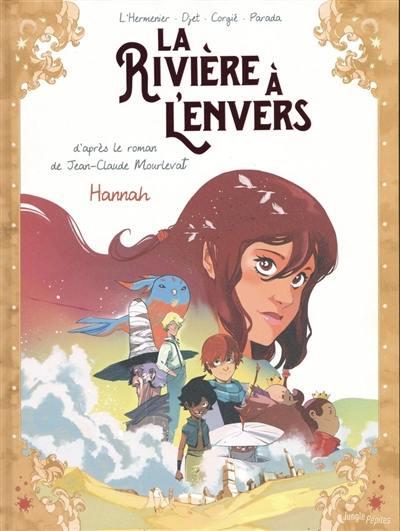 La rivière à l'envers. Volume 2, Hannah