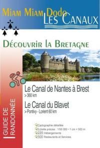 Le canal de Nantes à Brest  et le canal du Blavet, de Pontivy à Lorient