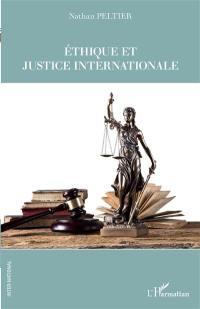 Ethique et justice internationale