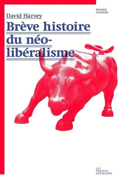 Brève histoire du néo-libéralisme