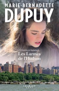 L'orpheline de Manhattan. Volume 3, Les larmes de l'Hudson