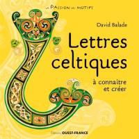 Lettres celtiques à connaître et créer
