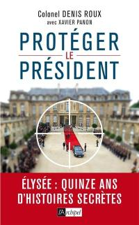 Protéger le Président