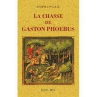 La chasse de Gaston Phoebus, comte de Foix