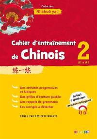 Cahier d'entraînement de chinois. Volume 2, A1 à A2