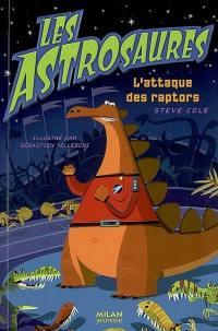 Les Astrosaures. Volume 1, L'attaque des raptors