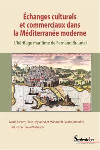Echanges culturels et commerciaux dans la Méditerranée moderne