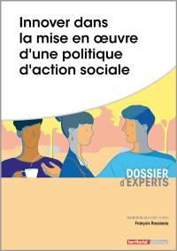Innover dans la mise en oeuvre d'une politique d'action sociale