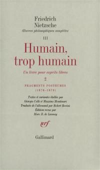 Oeuvres philosophiques complètes. Volume 3, Humain, trop humain, un livre pour esprits libres