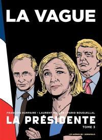 La Présidente. Volume 3, La vague