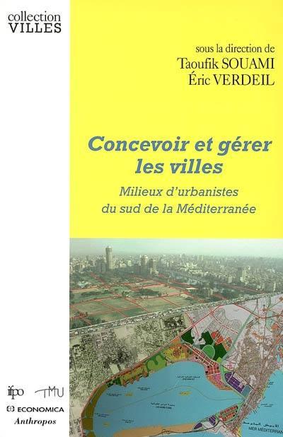 Concevoir et gérer les villes : milieux d'urbanistes du sud de la Méditerranée