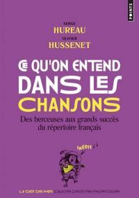 Ce qu'on entend dans les chansons : des berceuses aux grands succès du répertoire français