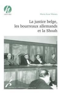 La justice belge, les bourreaux allemands et la Shoah
