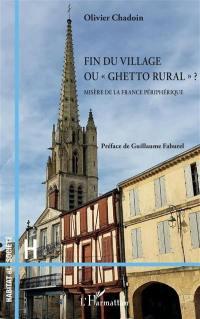 Fin du village ou ghetto rural ?