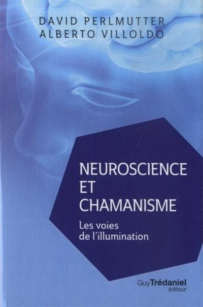 Neuroscience et chamanisme : les voies de l'illumination