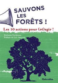 Sauvons les forêts !