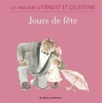 Les imagiers d'Ernest et Célestine. Jours de fête