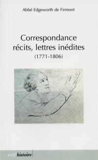 Correspondance, récits, lettres inédites