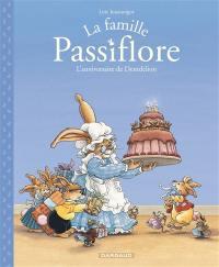 La famille Passiflore. Volume 1, L'anniversaire de Dentdelion