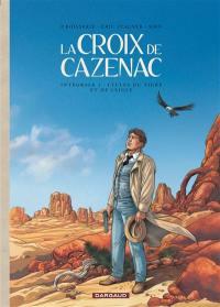 La croix de Cazenac. Volume 3, Cycles du tigre et de l'aigle