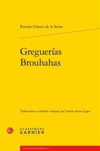 Greguerias = Brouhahas